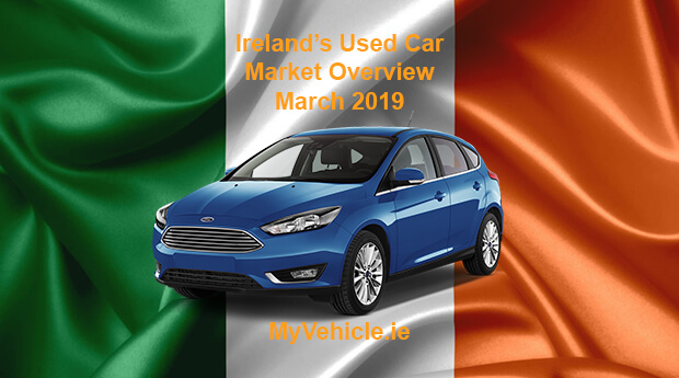 MyVehicle.ie Nationwide Market Overview for March 2019