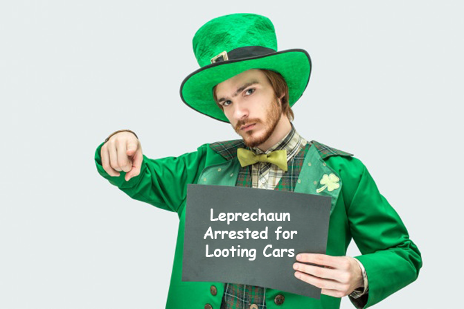 Leprechaun Arrested for Looting Cars